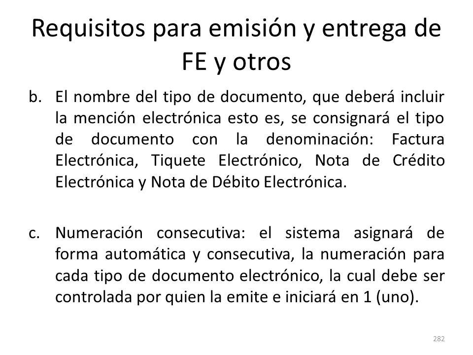 Requisitos para emisión y entrega de FE y otros b.El nombre del tipo de documento, que deberá incluir la mención electrónica esto es, se consignará el