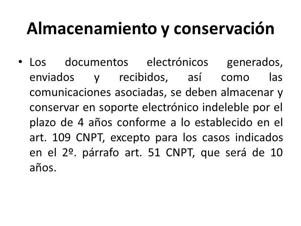 Almacenamiento y conservación Los documentos electrónicos generados, enviados y recibidos, así como las comunicaciones asociadas, se deben almacenar y