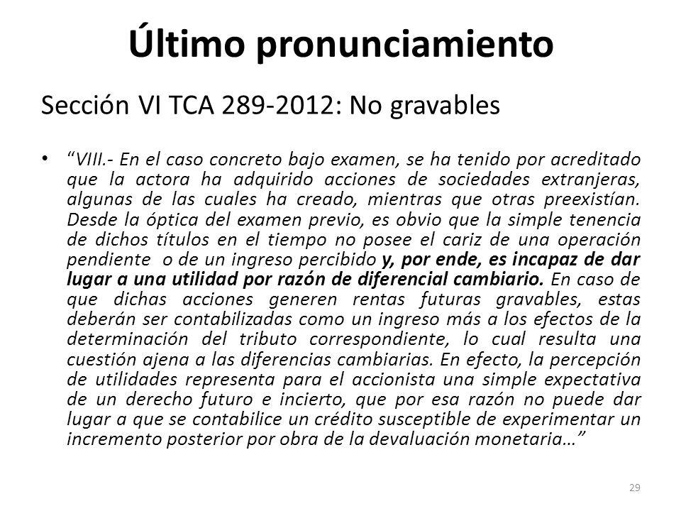 Último pronunciamiento Sección VI TCA 289-2012: No gravables VIII.- En el caso concreto bajo examen, se ha tenido por acreditado que la actora ha adqu
