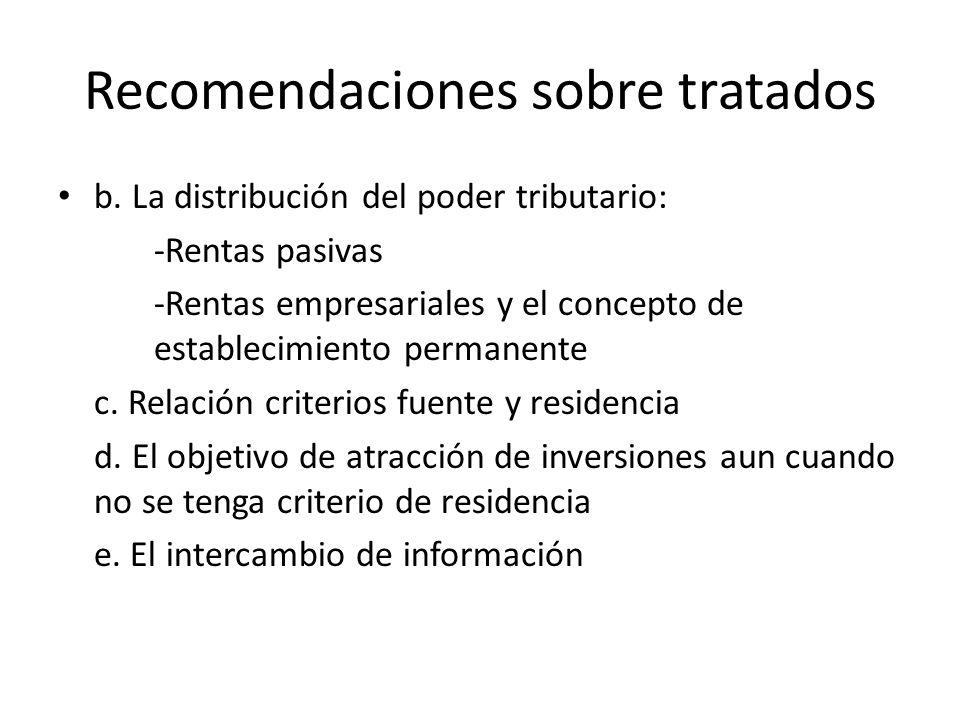Recomendaciones sobre tratados b. La distribución del poder tributario: -Rentas pasivas -Rentas empresariales y el concepto de establecimiento permane