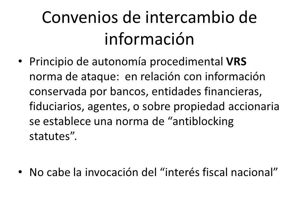 Convenios de intercambio de información Principio de autonomía procedimental VRS norma de ataque: en relación con información conservada por bancos, e