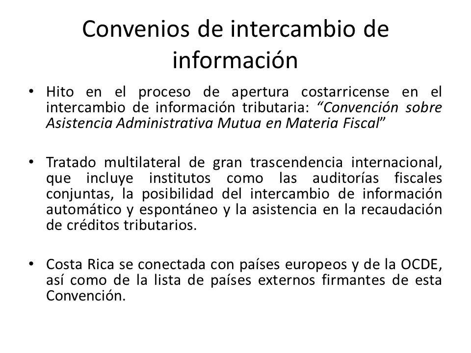 Convenios de intercambio de información Hito en el proceso de apertura costarricense en el intercambio de información tributaria: Convención sobre Asi