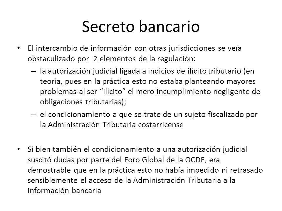 Secreto bancario El intercambio de información con otras jurisdicciones se veía obstaculizado por 2 elementos de la regulación: – la autorización judi