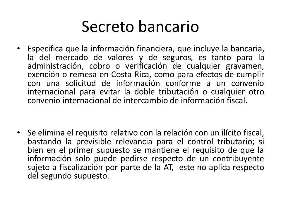 Secreto bancario Especifica que la información financiera, que incluye la bancaria, la del mercado de valores y de seguros, es tanto para la administr