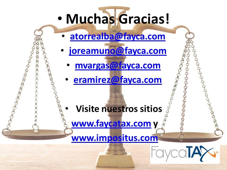 Muchas Gracias! atorrealba@fayca.com atorrealba@fayca.com joreamuno@fayca.com mvargas@fayca.com eramirez@fayca.com Visite nuestros sitios www.faycatax
