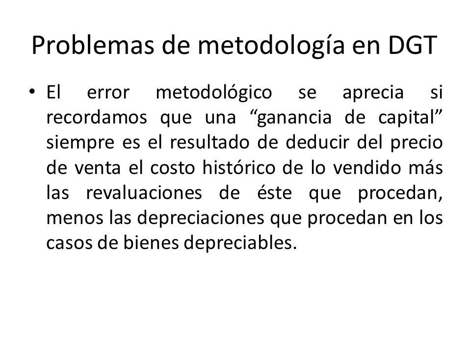 Problemas de metodología en DGT El error metodológico se aprecia si recordamos que una ganancia de capital siempre es el resultado de deducir del prec