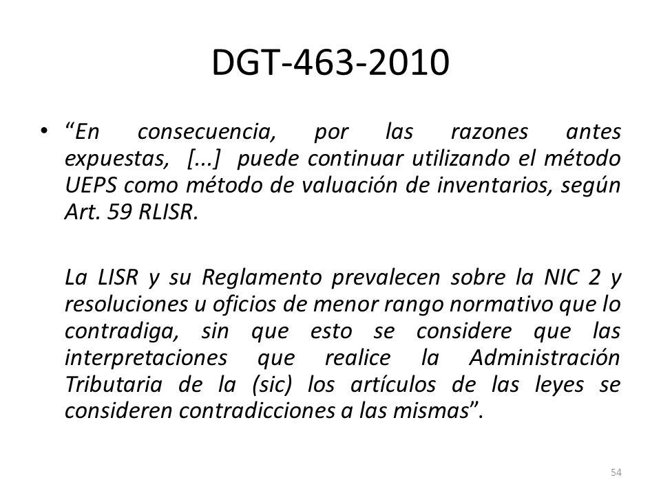 DGT-463-2010 En consecuencia, por las razones antes expuestas, [...] puede continuar utilizando el método UEPS como método de valuación de inventarios