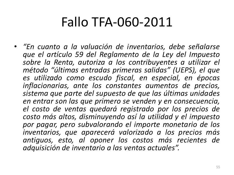 Fallo TFA-060-2011 En cuanto a la valuación de inventarios, debe señalarse que el artículo 59 del Reglamento de la Ley del Impuesto sobre la Renta, au
