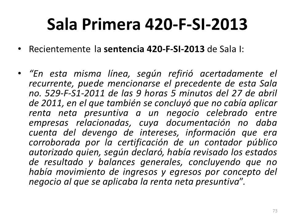 Sala Primera 420-F-SI-2013 Recientemente la sentencia 420-F-SI-2013 de Sala I: En esta misma línea, según refirió acertadamente el recurrente, puede m