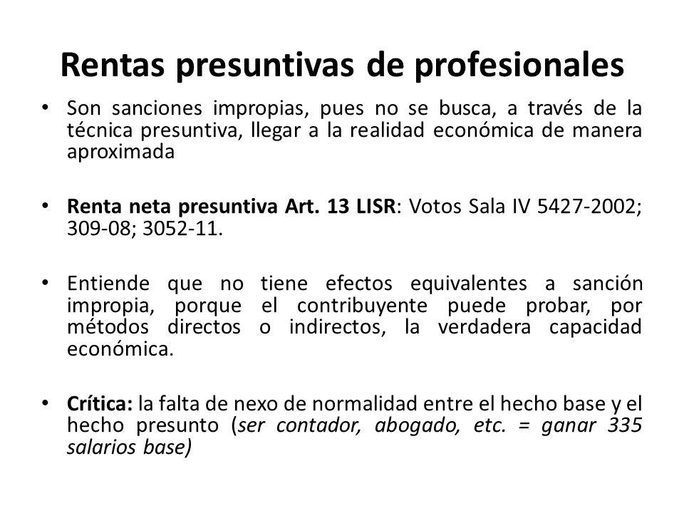 Rentas presuntivas de profesionales Son sanciones impropias, pues no se busca, a través de la técnica presuntiva, llegar a la realidad económica de ma