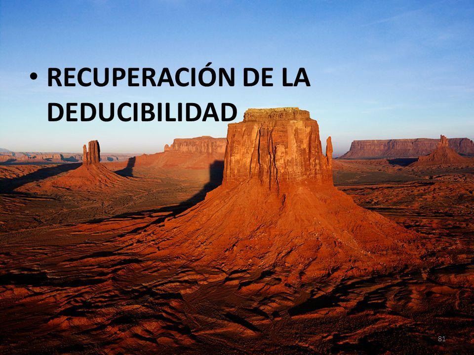RECUPERACIÓN DE LA DEDUCIBILIDAD 81