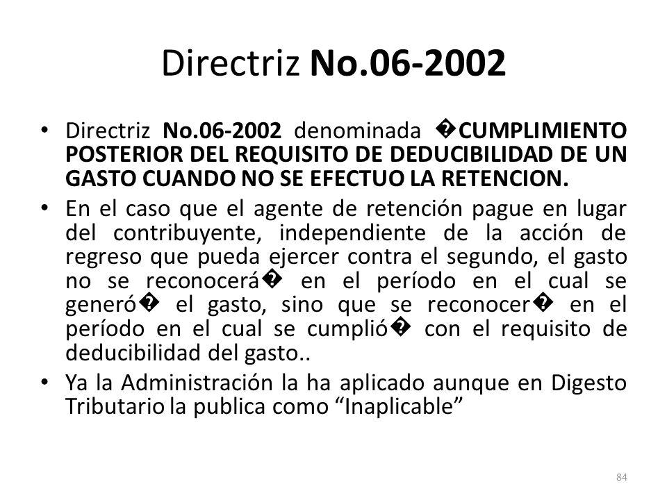 Directriz No.06-2002 Directriz No.06-2002 denominada CUMPLIMIENTO POSTERIOR DEL REQUISITO DE DEDUCIBILIDAD DE UN GASTO CUANDO NO SE EFECTUO LA RETENCI