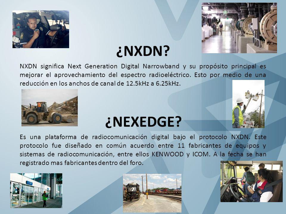 ¿NXDN? NXDN significa Next Generation Digital Narrowband y su propósito principal es mejorar el aprovechamiento del espectro radioeléctrico. Esto por