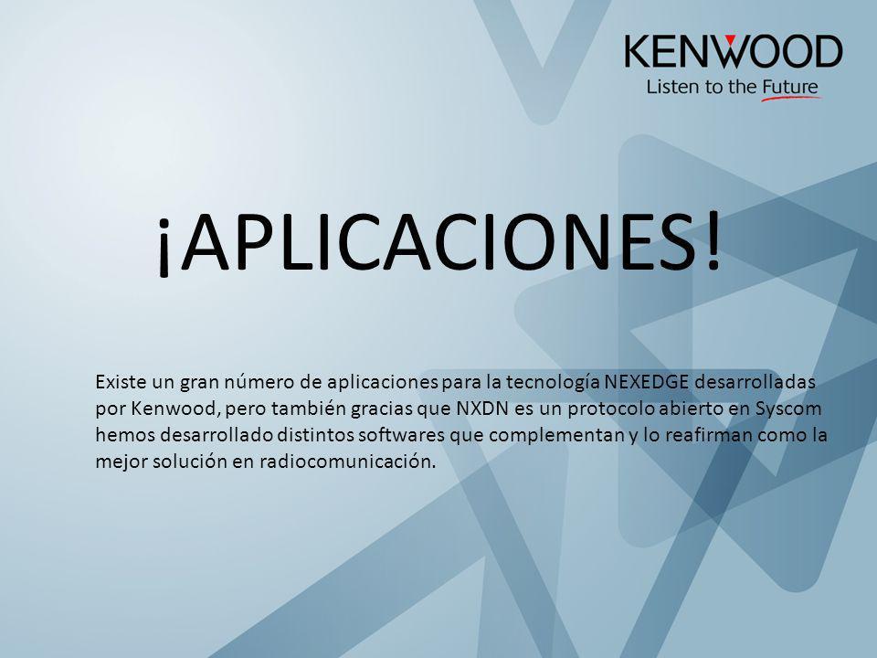 ¡APLICACIONES! Existe un gran número de aplicaciones para la tecnología NEXEDGE desarrolladas por Kenwood, pero también gracias que NXDN es un protoco