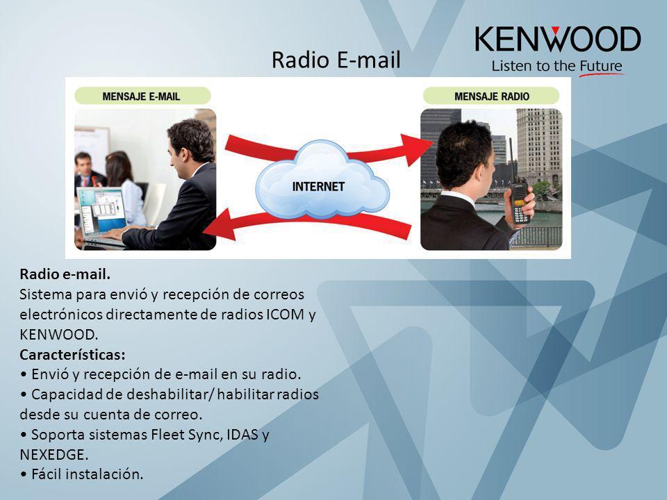 Radio E-mail Radio e-mail. Sistema para envió y recepción de correos electrónicos directamente de radios ICOM y KENWOOD. Características: Envió y rece