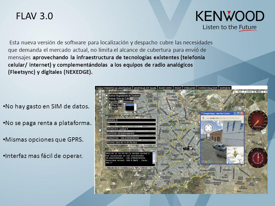 FLAV 3.0 Esta nueva versión de software para localización y despacho cubre las necesidades que demanda el mercado actual, no limita el alcance de cube