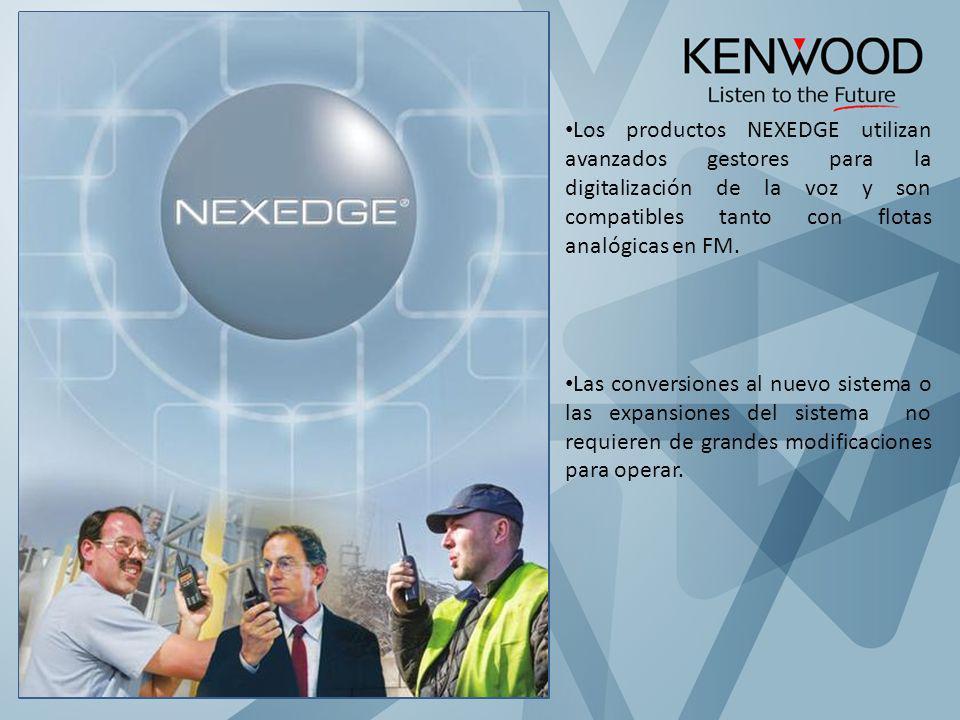 Los productos NEXEDGE utilizan avanzados gestores para la digitalización de la voz y son compatibles tanto con flotas analógicas en FM. Las conversion