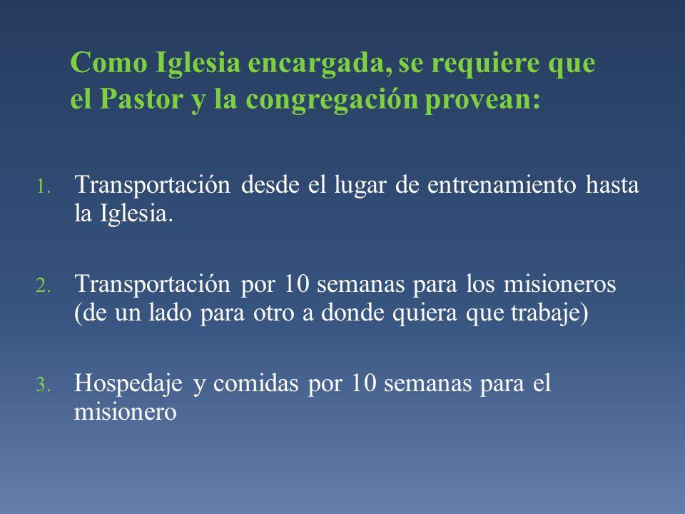 1. Transportación desde el lugar de entrenamiento hasta la Iglesia. 2. Transportación por 10 semanas para los misioneros (de un lado para otro a donde