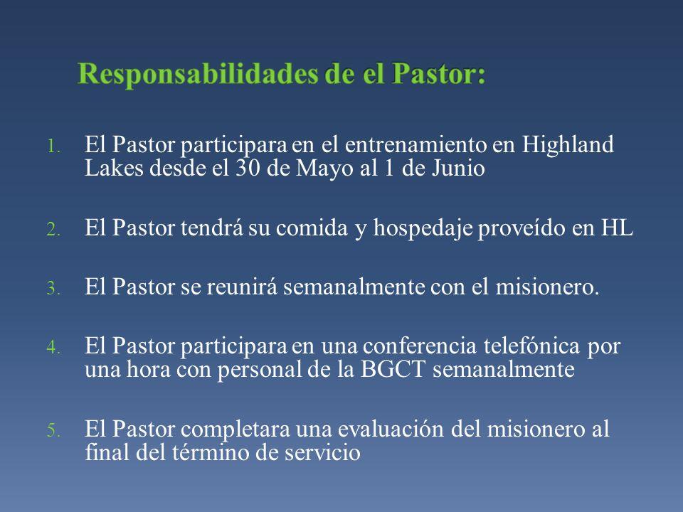 1. El Pastor participara en el entrenamiento en Highland Lakes desde el 30 de Mayo al 1 de Junio 2. El Pastor tendrá su comida y hospedaje proveído en