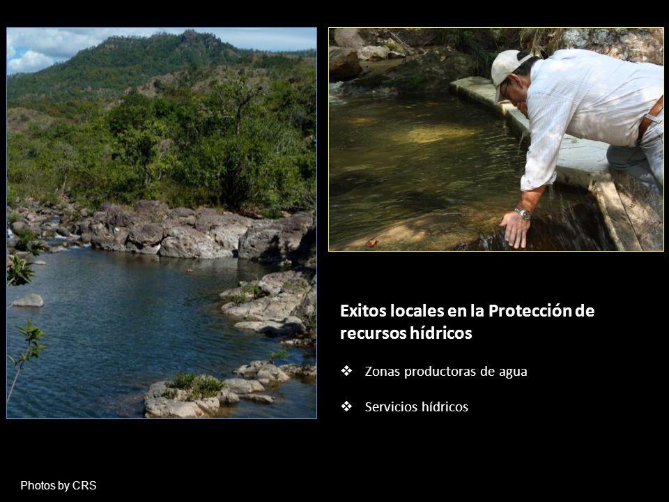 Exitos locales en la Protección de recursos hídricos Zonas productoras de agua Servicios hídricos Photos by CRS