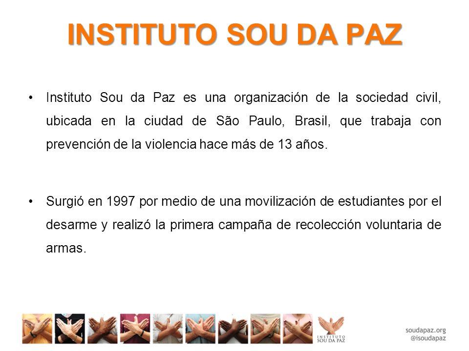 INSTITUTO SOU DA PAZ Instituto Sou da Paz es una organización de la sociedad civil, ubicada en la ciudad de São Paulo, Brasil, que trabaja con prevención de la violencia hace más de 13 años.