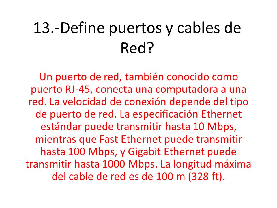 13.-Define puertos y cables de Red.