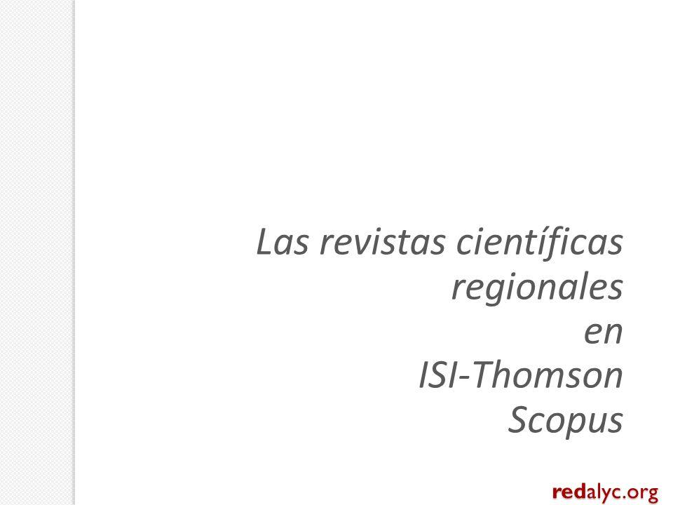 Las revistas científicas regionales en ISI-Thomson Scopus redalyc.org