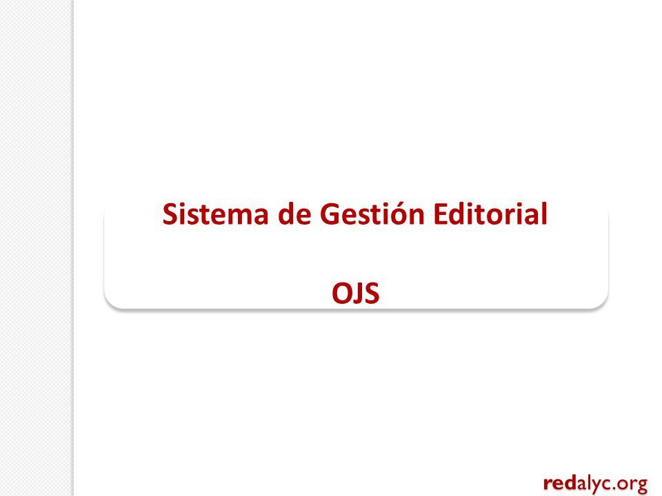 Sistema de Gestión Editorial OJS Sistema de Gestión Editorial OJS redalyc.org