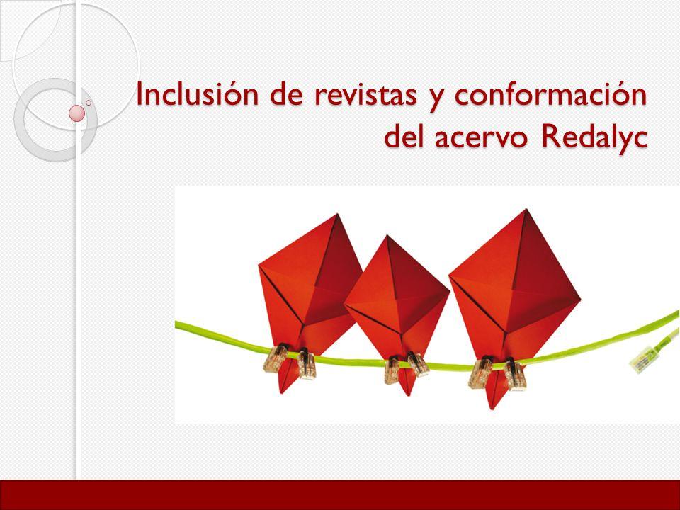 Inclusión de revistas y conformación del acervo Redalyc