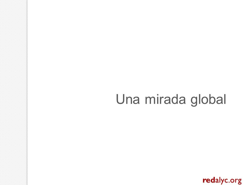 Una mirada global redalyc.org