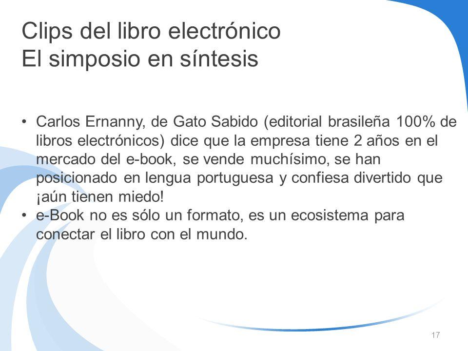 17 Clips del libro electrónico El simposio en síntesis Carlos Ernanny, de Gato Sabido (editorial brasileña 100% de libros electrónicos) dice que la em