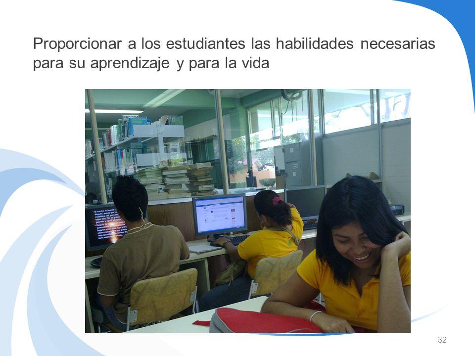 32 Proporcionar a los estudiantes las habilidades necesarias para su aprendizaje y para la vida