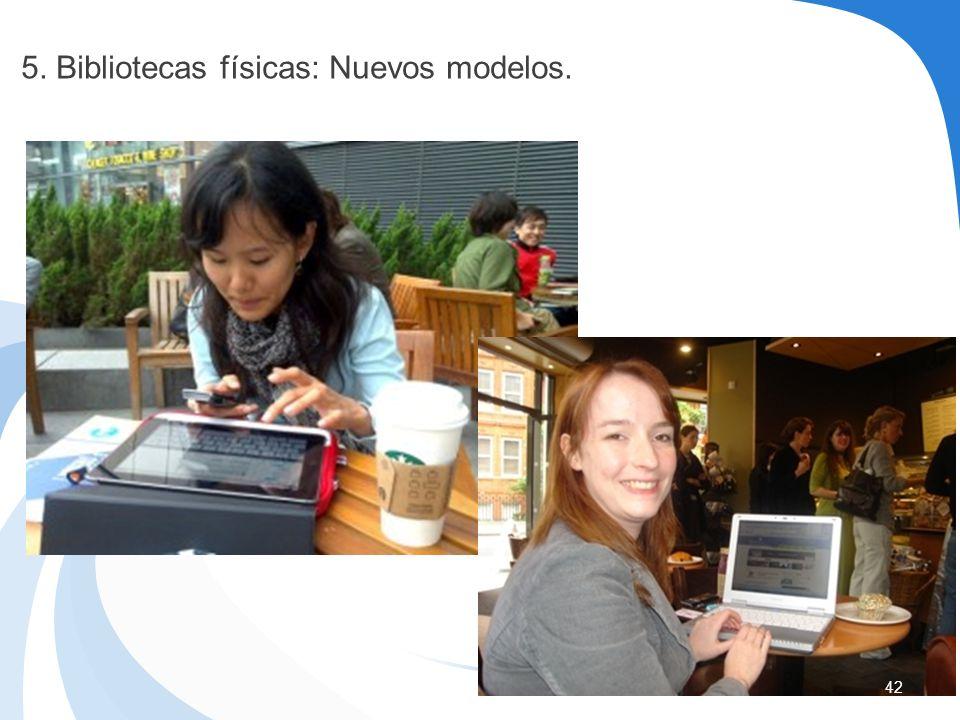 42 5. Bibliotecas físicas: Nuevos modelos.