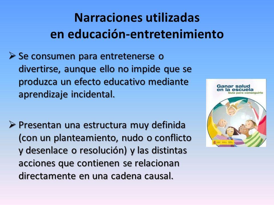 Se consumen para entretenerse o divertirse, aunque ello no impide que se produzca un efecto educativo mediante aprendizaje incidental. Se consumen par