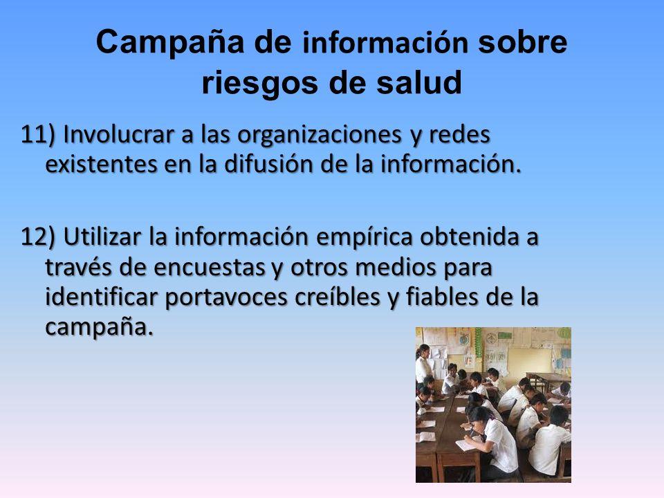 11) Involucrar a las organizaciones y redes existentes en la difusión de la información. 12) Utilizar la información empírica obtenida a través de enc
