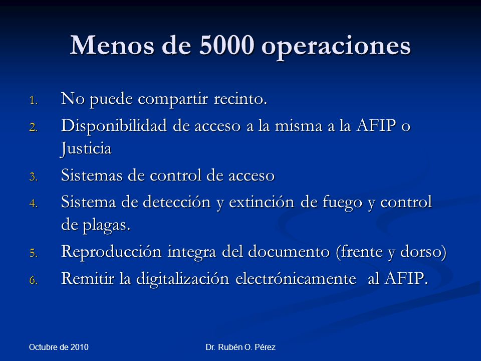 Dr.Rubén O. Pérez Menos de 5000 operaciones 1. No puede compartir recinto.