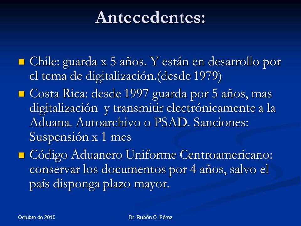 Dr.Rubén O. Pérez Antecedentes: Chile: guarda x 5 años.