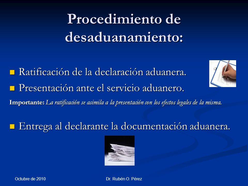 Dr.Rubén O. Pérez Procedimiento de desaduanamiento: Ratificación de la declaración aduanera.
