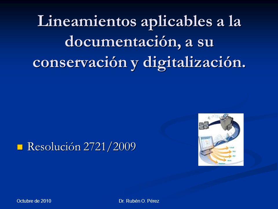Dr.Rubén O. Pérez Lineamientos aplicables a la documentación, a su conservación y digitalización.