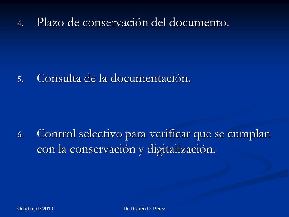 Dr.Rubén O. Pérez 4. Plazo de conservación del documento.