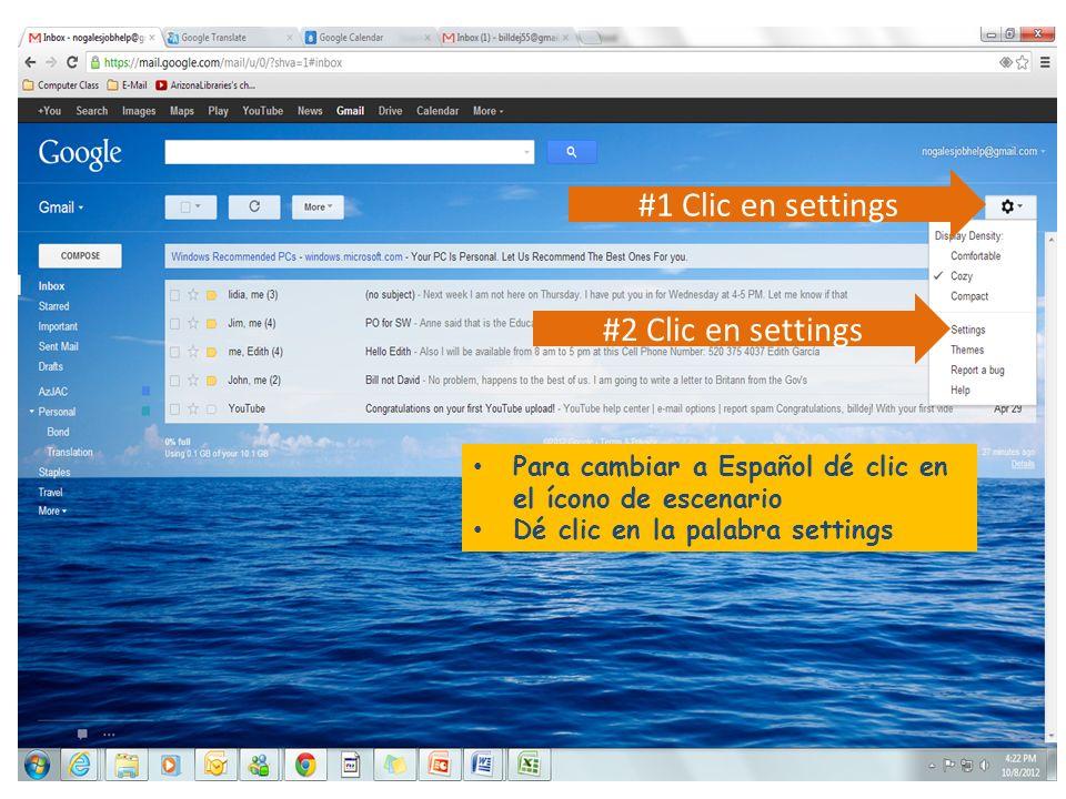 #1 Clic en settings Para cambiar a Español dé clic en el ícono de escenario Dé clic en la palabra settings #2 Clic en settings