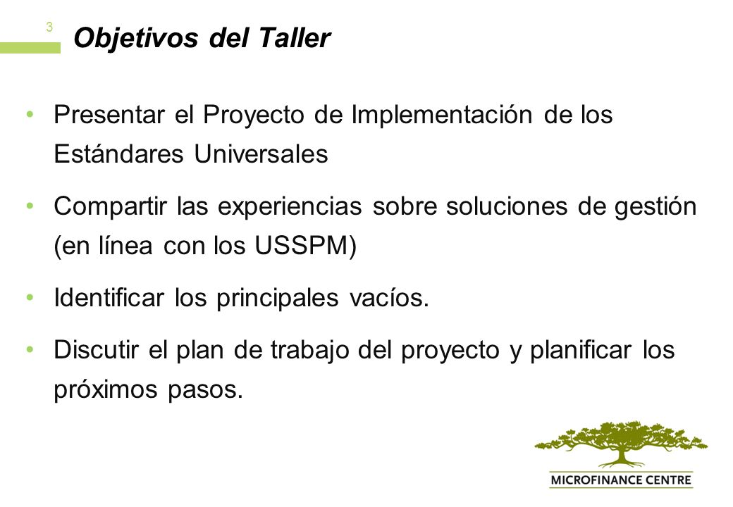 Objetivos del Taller Presentar el Proyecto de Implementación de los Estándares Universales Compartir las experiencias sobre soluciones de gestión (en línea con los USSPM) Identificar los principales vacíos.
