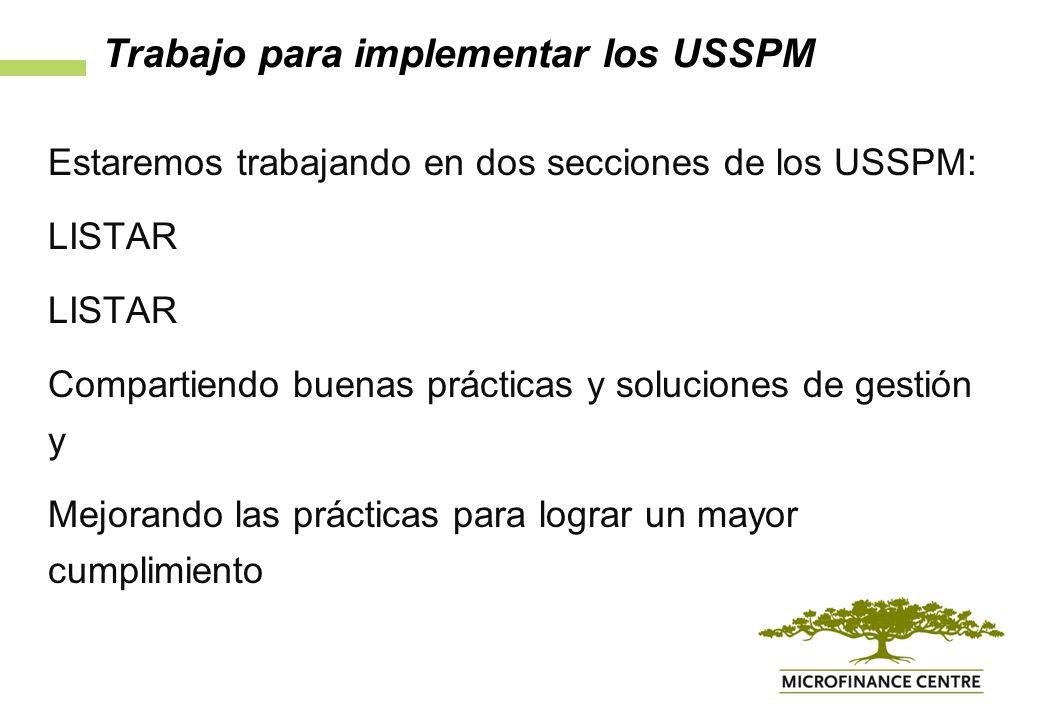 Trabajo para implementar los USSPM Estaremos trabajando en dos secciones de los USSPM: LISTAR Compartiendo buenas prácticas y soluciones de gestión y Mejorando las prácticas para lograr un mayor cumplimiento