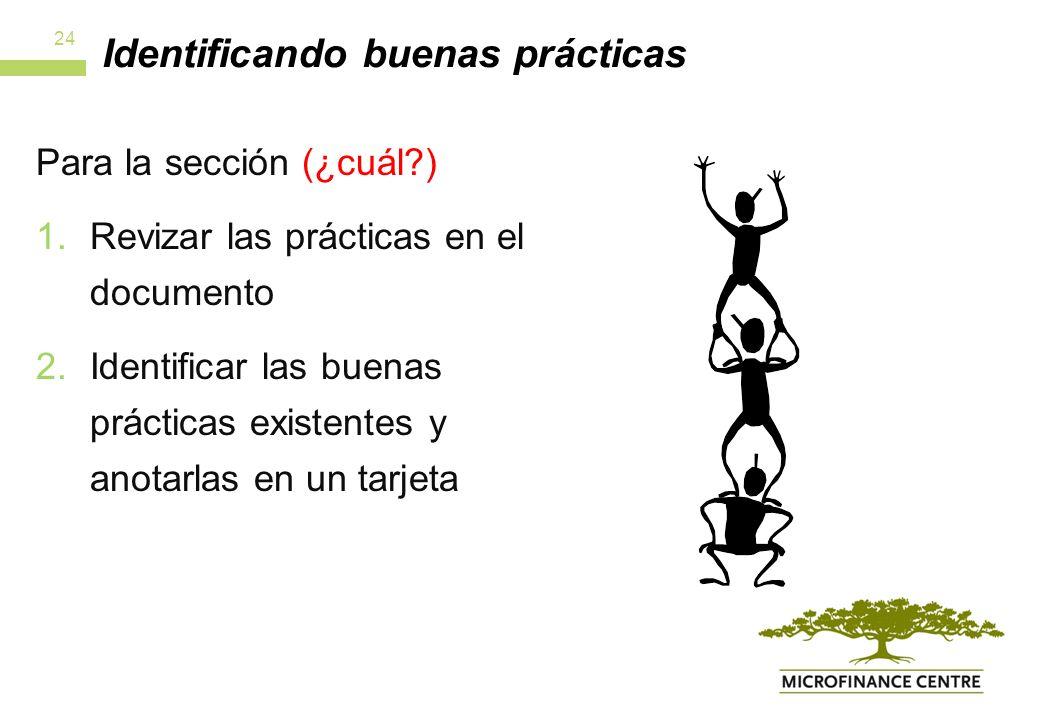 Identificando buenas prácticas Para la sección (¿cuál ) 1.Revizar las prácticas en el documento 2.Identificar las buenas prácticas existentes y anotarlas en un tarjeta 24