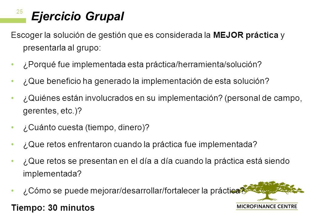 Ejercicio Grupal Escoger la solución de gestión que es considerada la MEJOR práctica y presentarla al grupo: ¿Porqué fue implementada esta práctica/herramienta/solución.