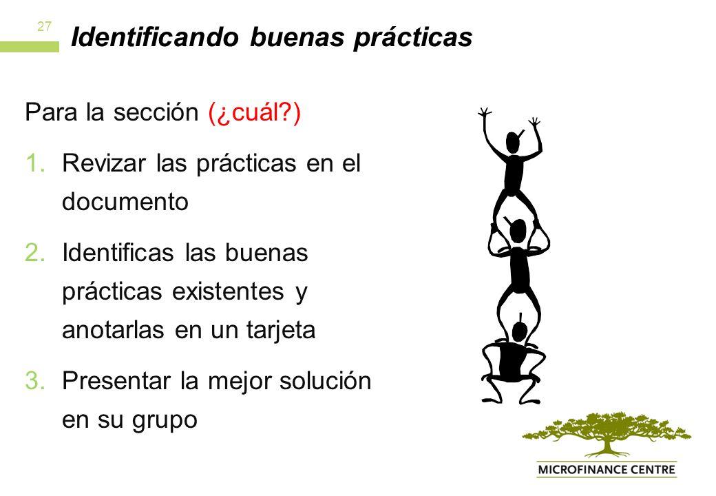 Identificando buenas prácticas Para la sección (¿cuál ) 1.Revizar las prácticas en el documento 2.Identificas las buenas prácticas existentes y anotarlas en un tarjeta 3.Presentar la mejor solución en su grupo 27