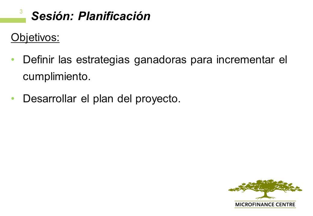 Sesión: Planificación Objetivos: Definir las estrategias ganadoras para incrementar el cumplimiento.