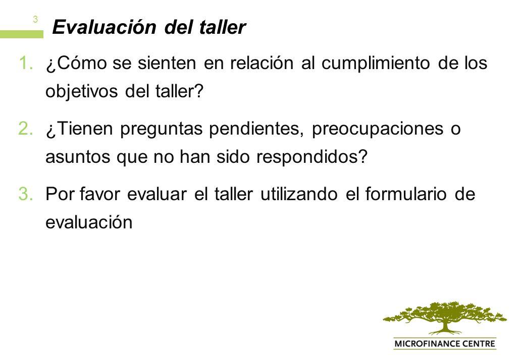 Evaluación del taller 1.¿Cómo se sienten en relación al cumplimiento de los objetivos del taller.