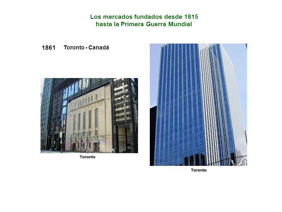 1861 Toronto - Canadá Los mercados fundados desde 1815 hasta la Primera Guerra Mundial