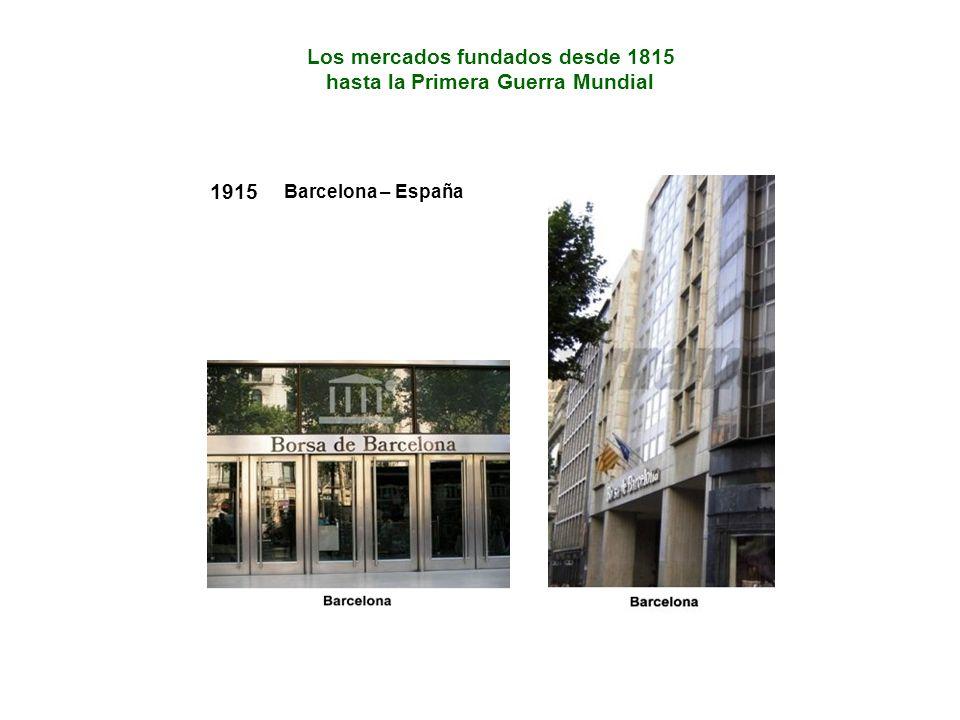 Los mercados fundados desde 1815 hasta la Primera Guerra Mundial 1915 Barcelona – España